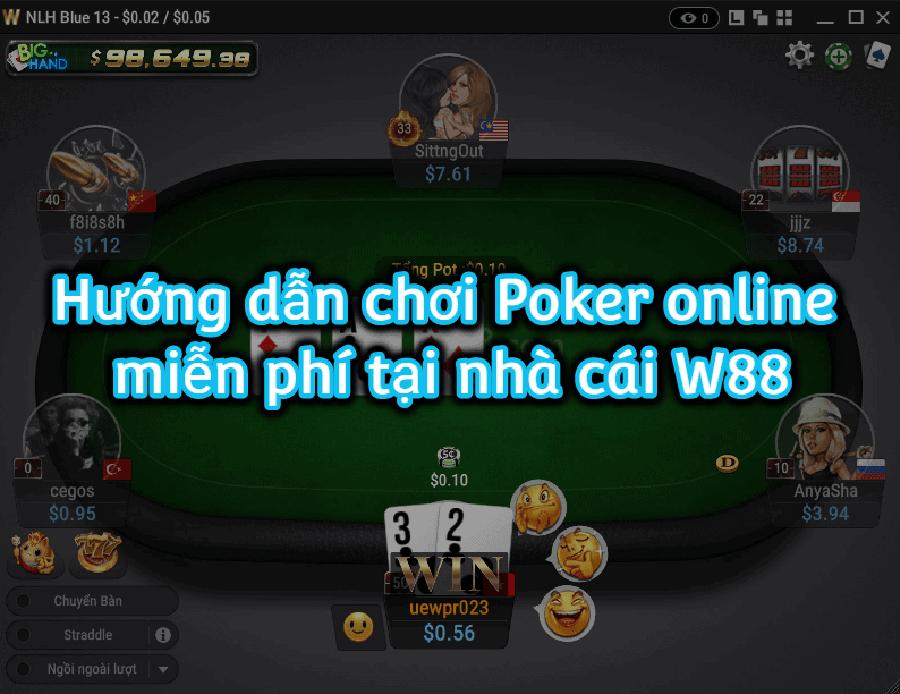 Hướng dẫn chơi Poker online miễn phí tại W88 - Thắng rút tiền thật